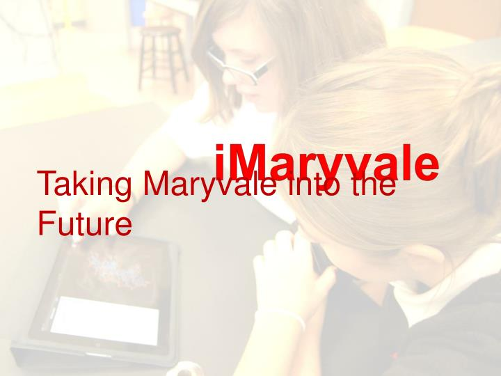Taking maryvale into the future
