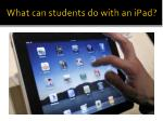 what can students do with an ipad