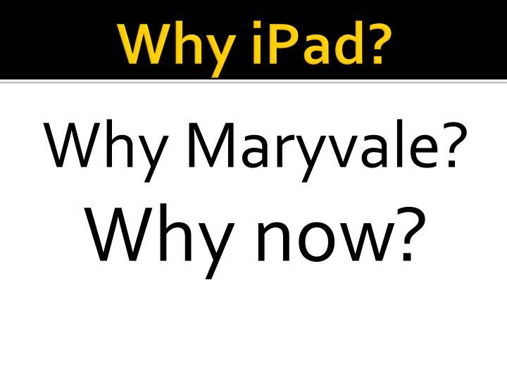 Why iPad?