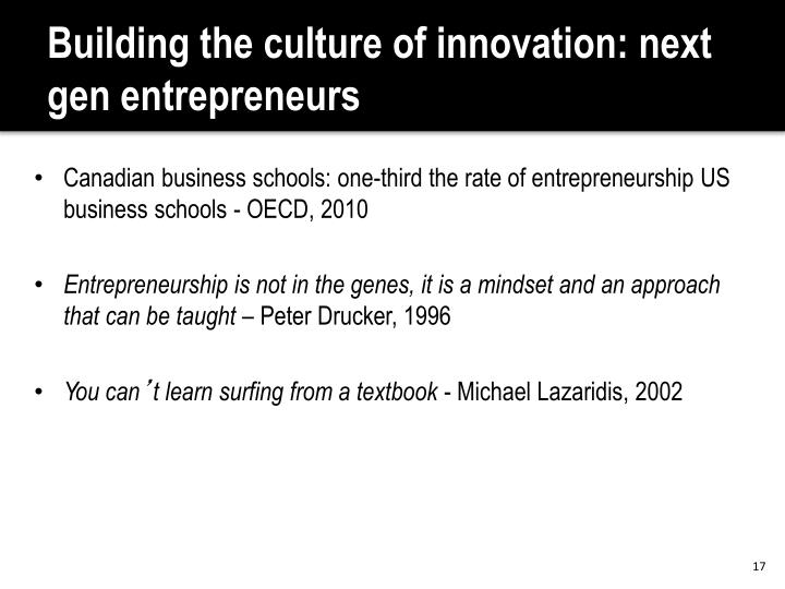 Building the culture of innovation: next gen entrepreneurs