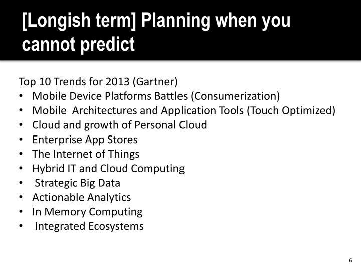 [Longish term] Planning when you cannot predict