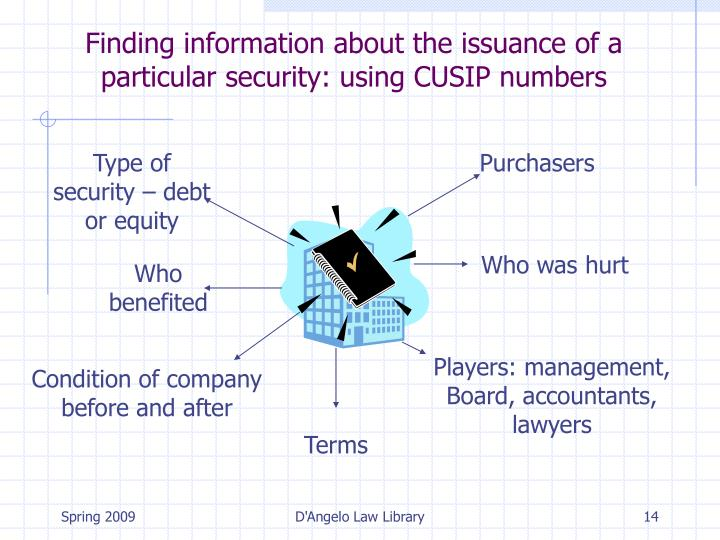 Finding information about the issuance of a particular security: using CUSIP numbers