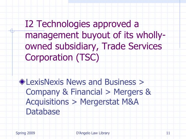 I2 Technologies approved a management buyout of its wholly-owned subsidiary, Trade Services Corporation (TSC)