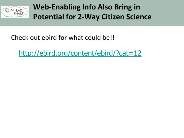 Web-Enabling Info Also Bring in Potential for 2-Way Citizen Science
