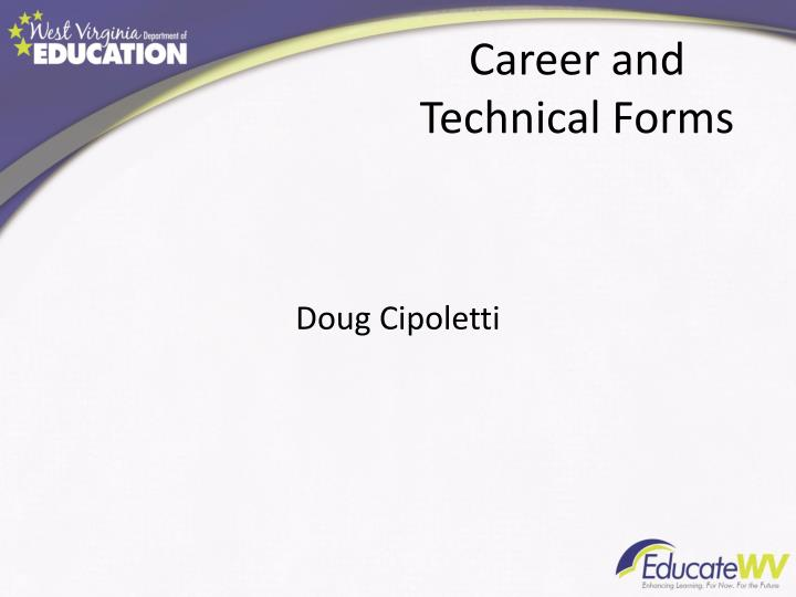 Career and Technical Forms