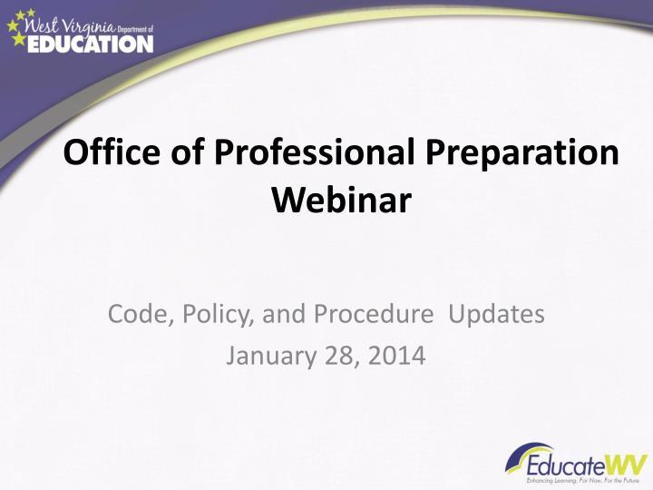 Office of Professional Preparation Webinar
