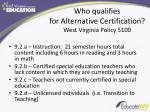 who qualifies for alternative certification west virginia policy 5100