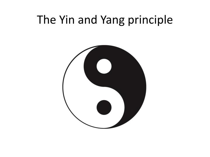 The Yin and Yang principle