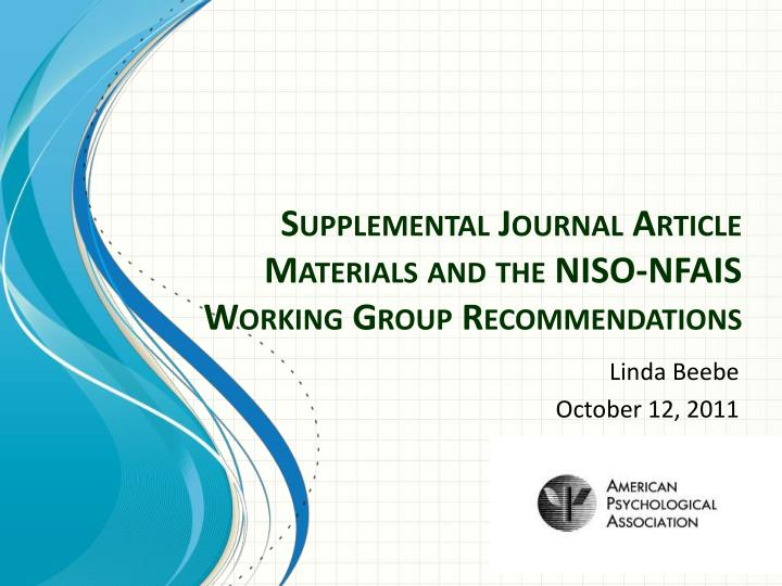 Supplemental journal article materials and the niso nfais working group recommendations