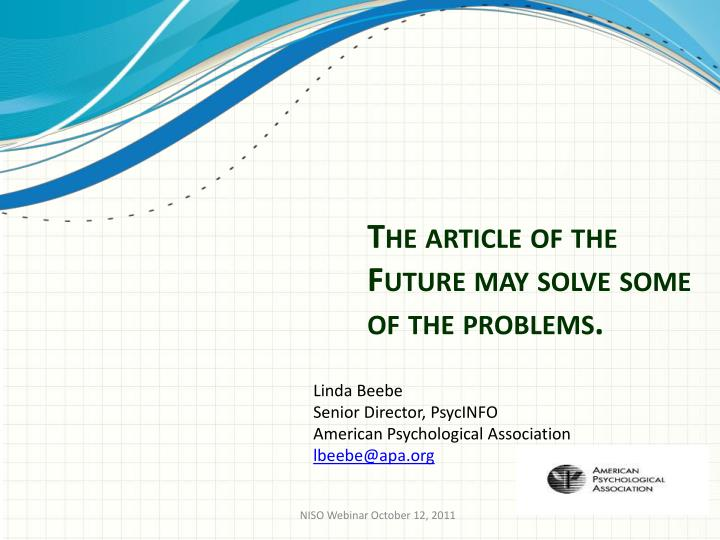 The article of the Future may solve some of the problems.
