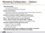 marketing collaboration options update based on what has been done and what we plan