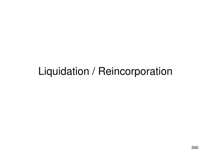 Liquidation / Reincorporation