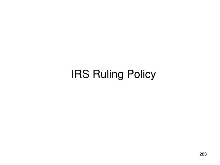 IRS Ruling Policy