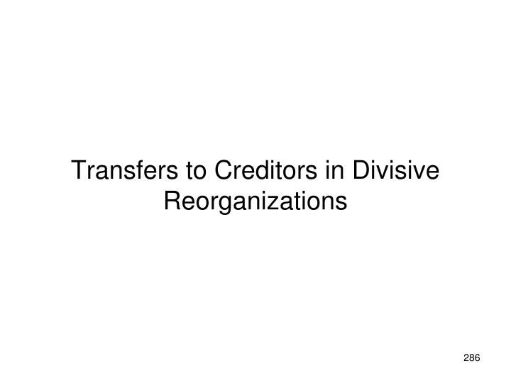 Transfers to Creditors in Divisive Reorganizations