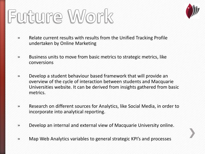 Relate current results with results from the Unified Tracking Profile undertaken by Online Marketing