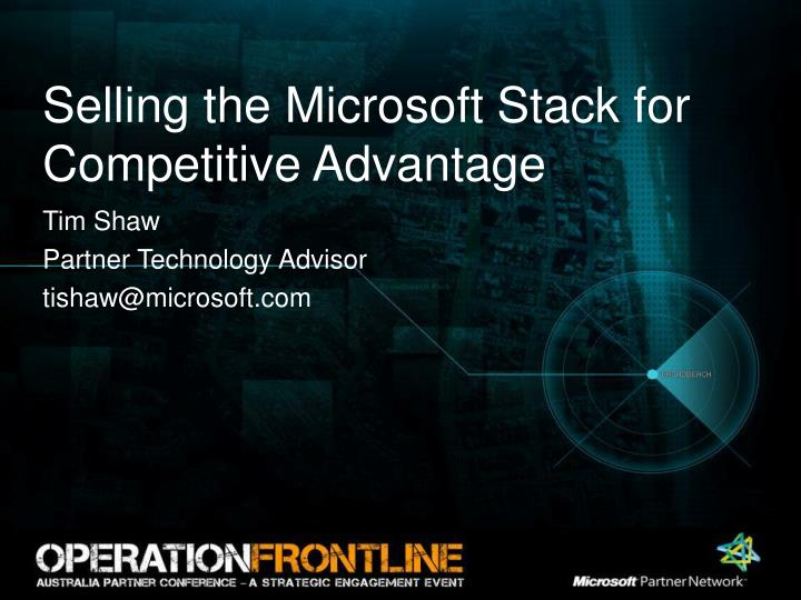 Selling the microsoft stack for competitive advantage