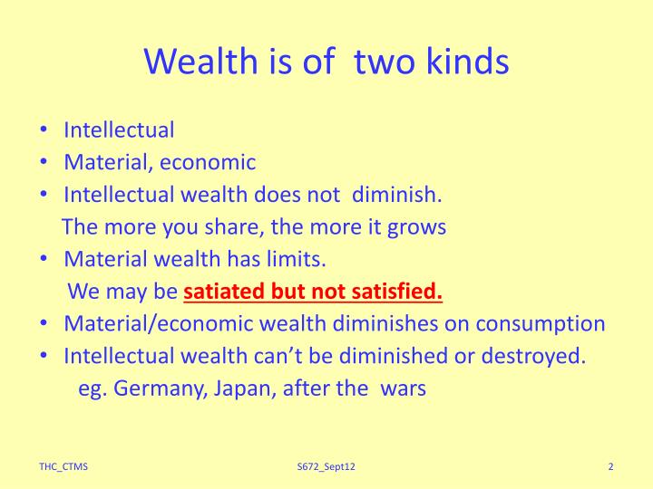 Wealth is of two kinds