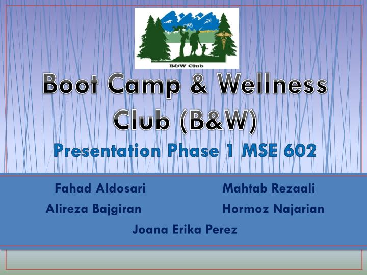 Boot camp wellness club b w presentation phase 1 mse 602