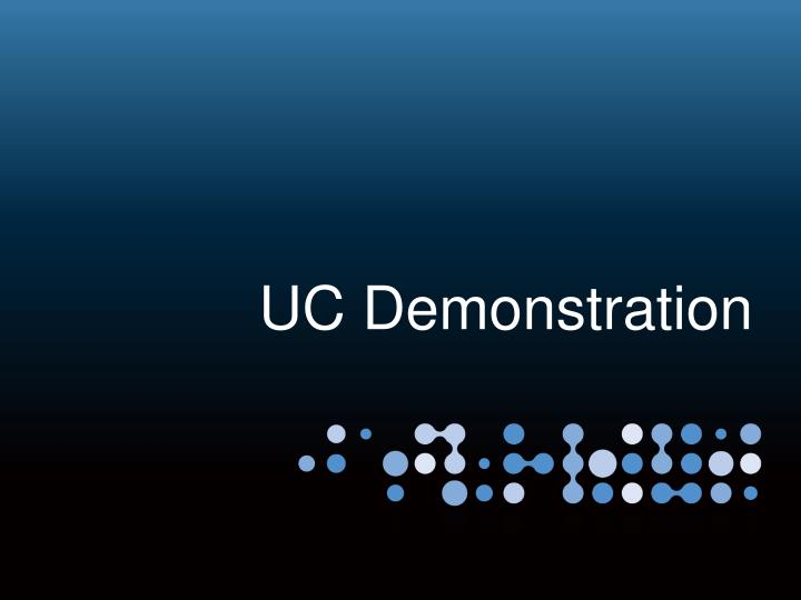 UC Demonstration