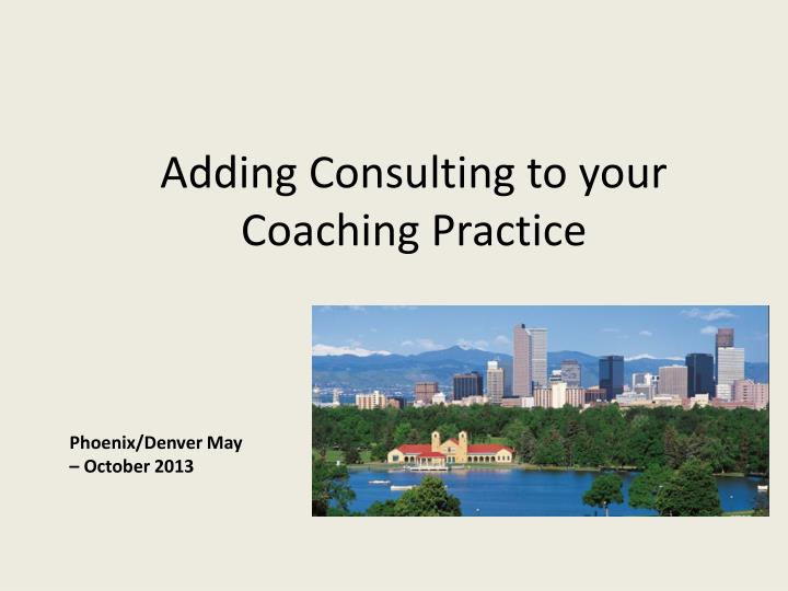 Adding Consulting to your Coaching Practice