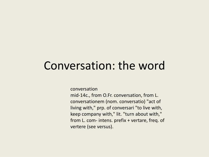 Conversation: the word