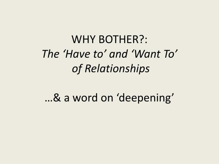 Why bother the have to and want to of relationships a word on deepening
