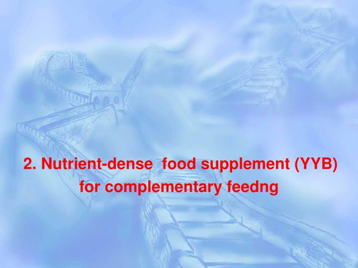 2. Nutrient-dense  food supplement (YYB)
