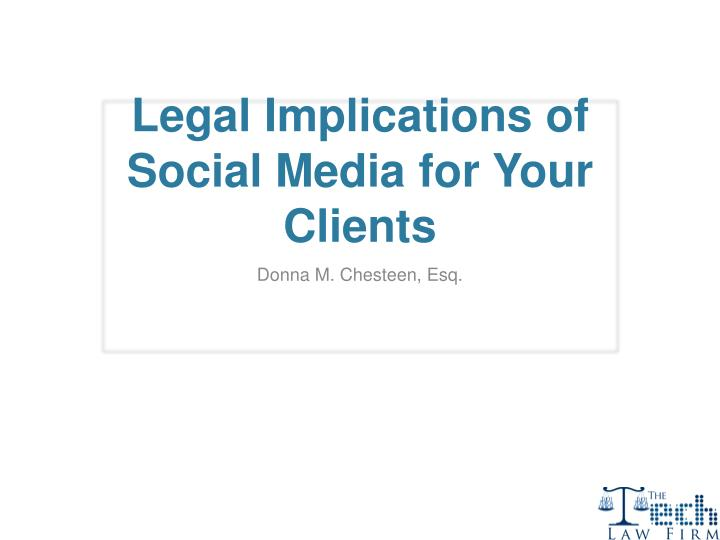 Legal Implications of Social Media for Your Clients