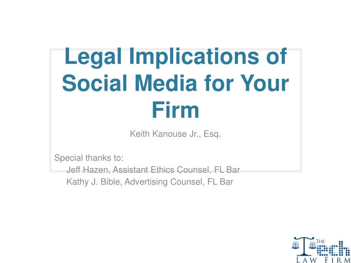 Legal Implications of Social Media for Your Firm