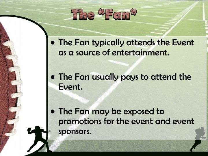 """The """"Fan"""""""