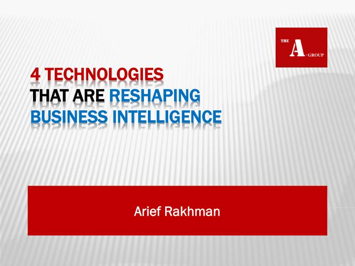 4 technologies that are reshaping business intelligence