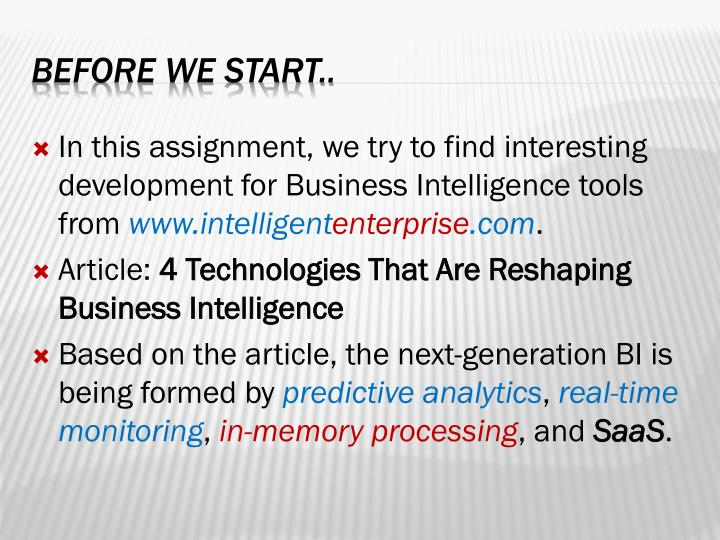 In this assignment, we try to find interesting development for Business Intelligence tools from