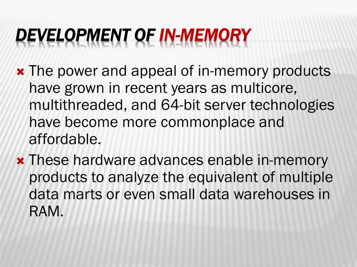 The power and appeal of in-memory products have grown in recent years as