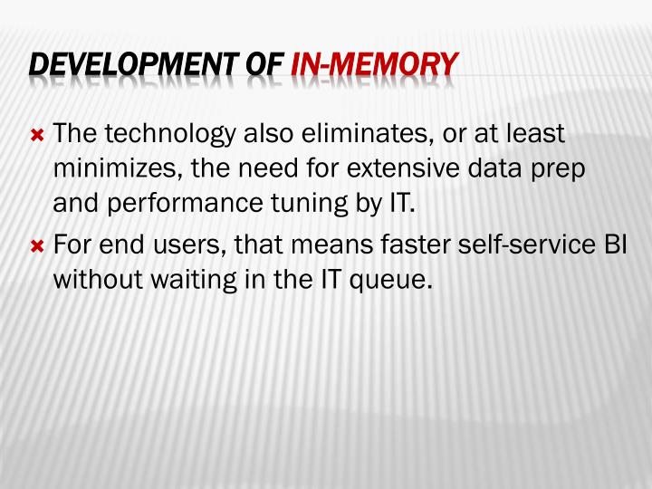 The technology also eliminates, or at least minimizes, the need for extensive data prep and performance tuning by