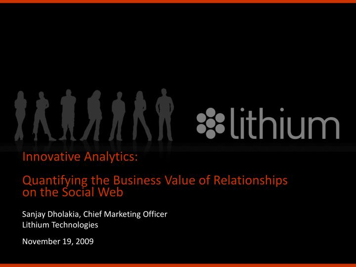 Innovative analytics quantifying the business value of relationships on the social web