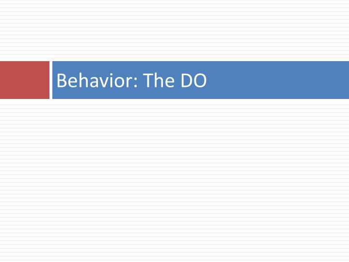 Behavior: The DO