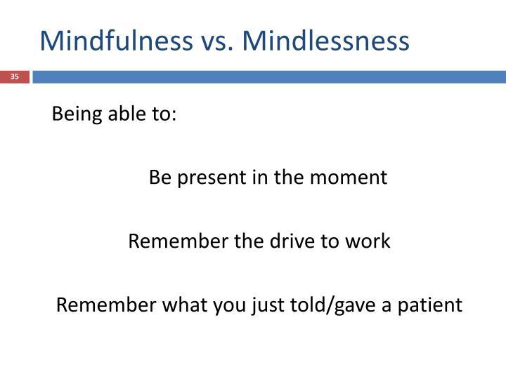 Mindfulness vs. Mindlessness