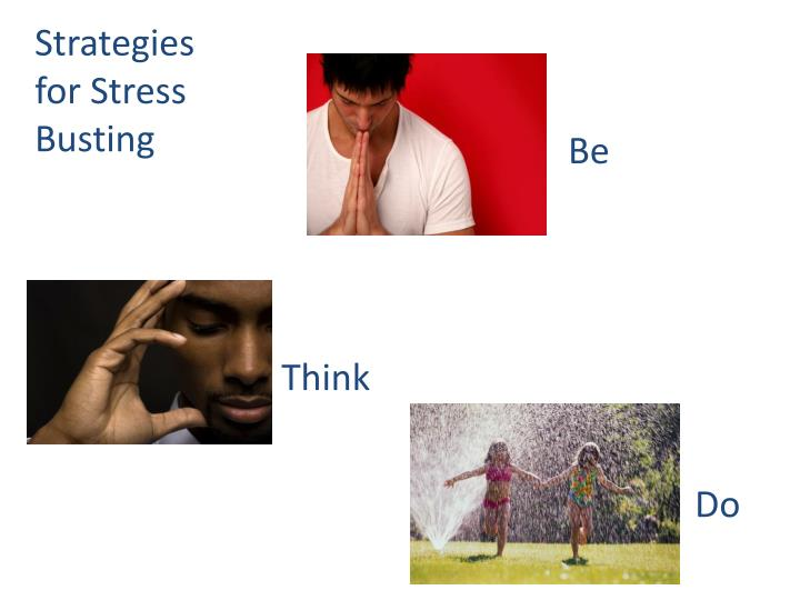 Strategies for Stress Busting