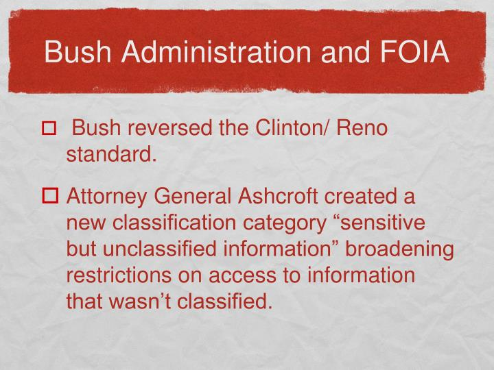 Bush Administration and FOIA