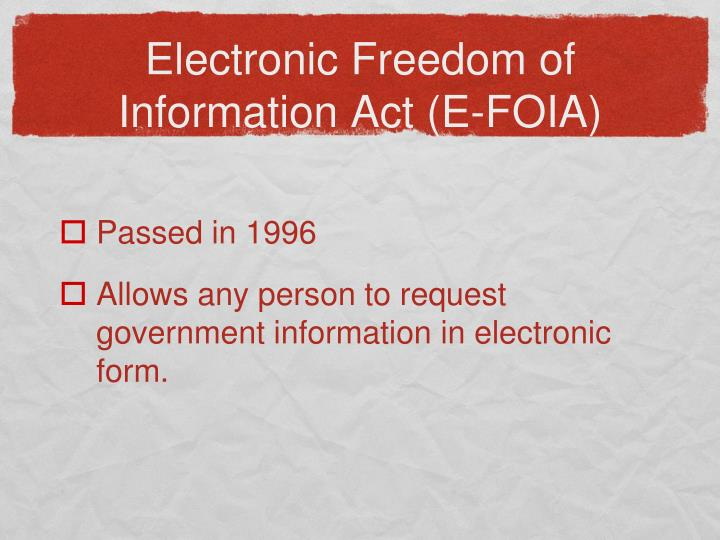 Electronic Freedom of  Information Act (E-FOIA)