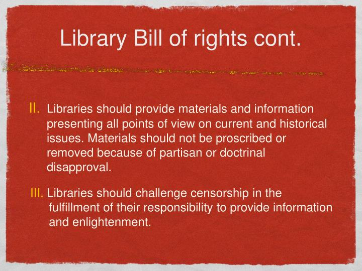 Library Bill of rights cont.