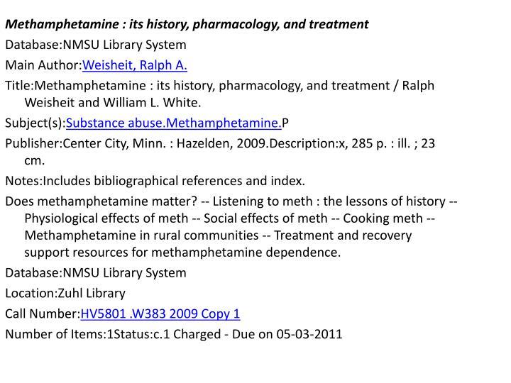 Methamphetamine : its history, pharmacology, and treatment