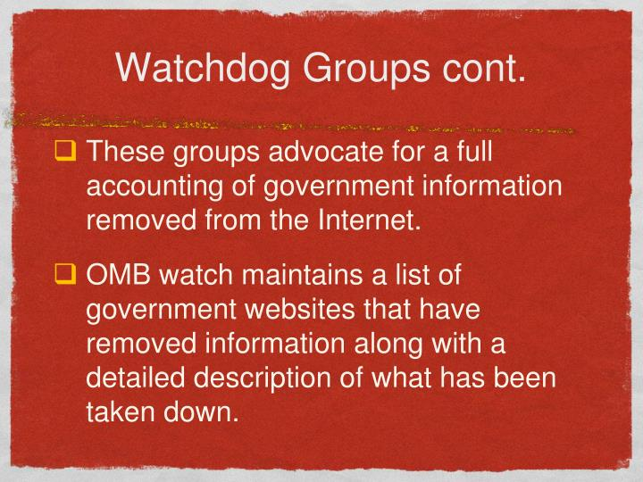 Watchdog Groups cont.