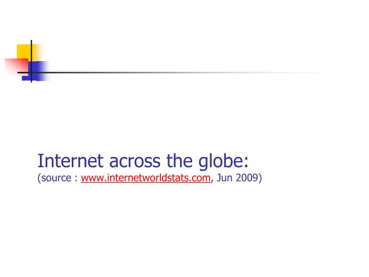 Internet across the globe: