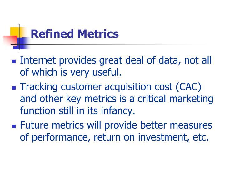 Refined Metrics