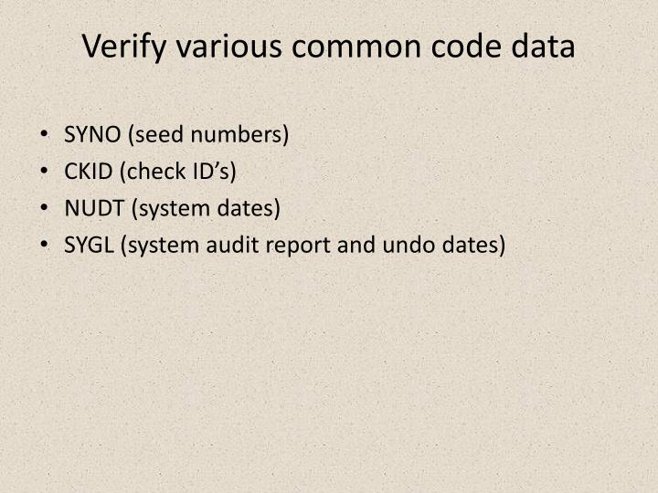 Verify various common code data