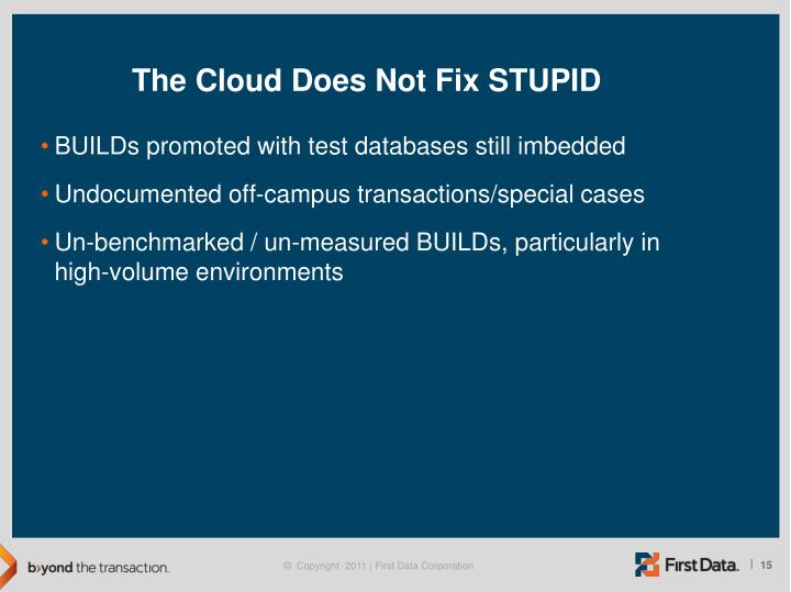 The Cloud Does Not Fix STUPID