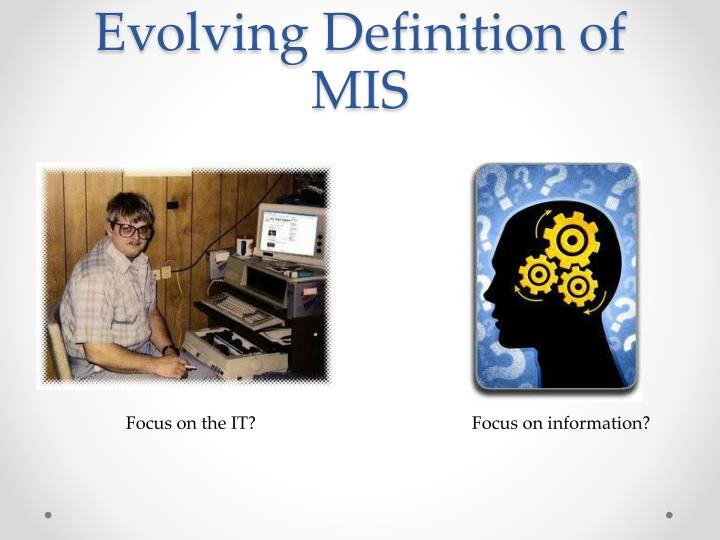 Evolving Definition of MIS
