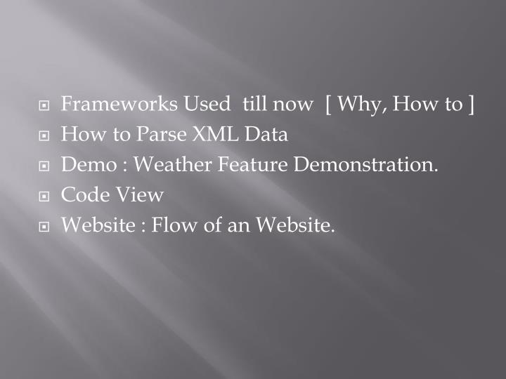 Frameworks Used  till now  [ Why, How to ]