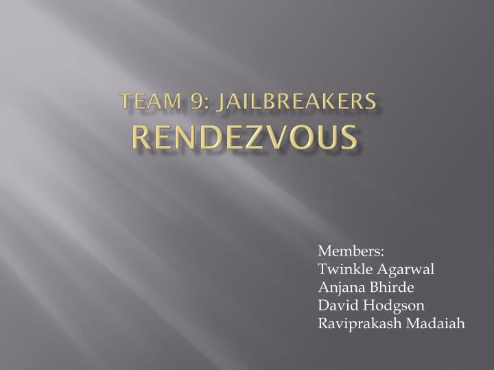 Team 9 jailbreakers rendezvous